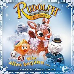 Rudolph mit der roten Nase: Wie alles begann