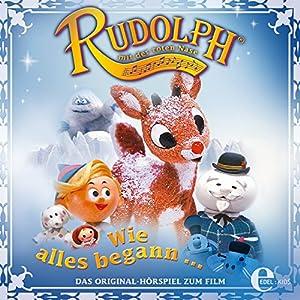 Rudolph mit der roten Nase: Wie alles begann Hörspiel