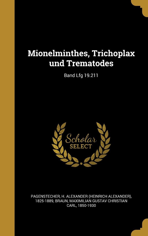 Mionelminthes, Trichoplax Und Trematodes; Band Lfg 19.211 (German Edition) PDF