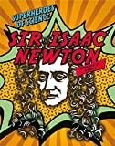 Sir Isaac Newton: Overlord of Gravity (Superheroes of Science)