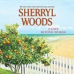 A Love Beyond Words | Sherryl Woods
