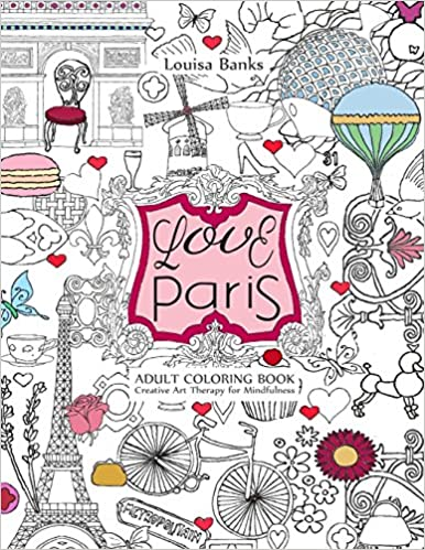 Amazon.com: Love Paris Adult Coloring Book: Creative Art Therapy for ...