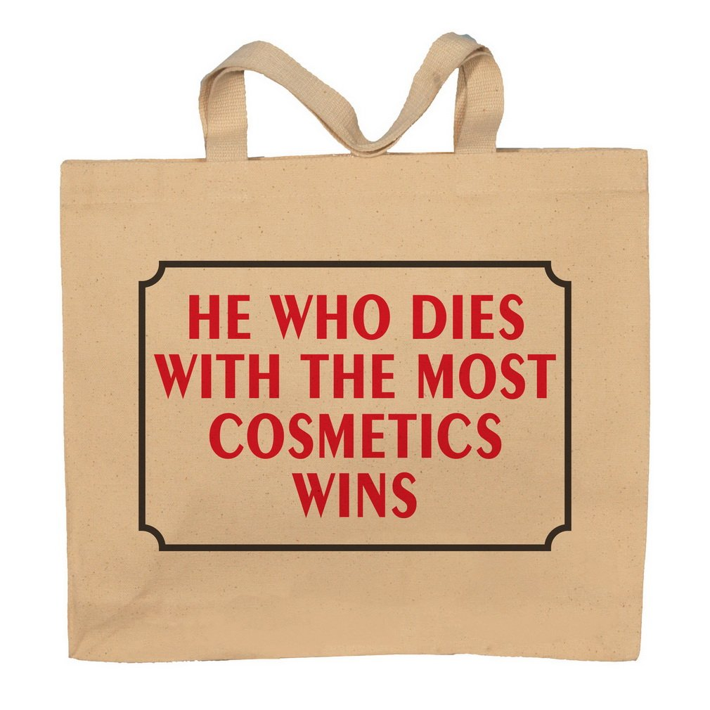 She Who Dies With The Most Cosmetics Wins Totebag Bag