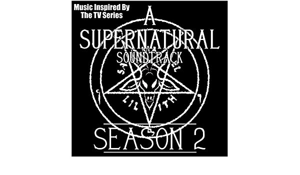 A Supernatural Soundtrack Season 2 (Music Inspired by the TV