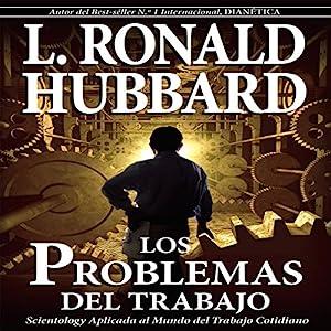 Los Problemas Del Trabajo [The Problems of Work] Audiobook