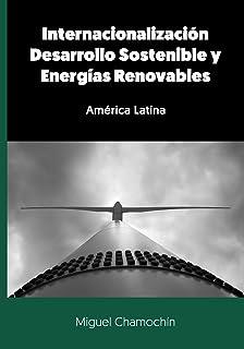 Internacionalización, Desarrollo Sostenible y Energías Renovables: América Latina (Spanish Edition)