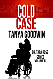 Cold Case- Dr. Tara Ross Series Volume 5