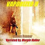 Vaporized ll | Simon Rosser