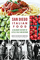 San Diego Italian Food:: A Culinary History of Little Italy and Beyond (American Palate)