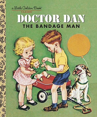 Classic Bloomers - Doctor Dan the Bandage Man (Little Golden Book)