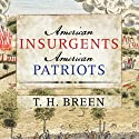 American Insurgents, American Patriots: The Revolution of the People Audiobook by T. H. Breen Narrated by John Pruden