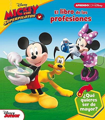 El libro de las profesiones de Mickey Mouse (Las profesiones con Disney): ¿Qué quieres ser de mayor?