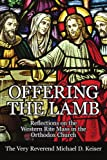 Offering the Lamb Reflections on the Wes, Michael D. Keiser, 1425970818