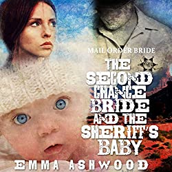 Mail Order Bride: The Second Chance Bride and the Sheriff's Baby
