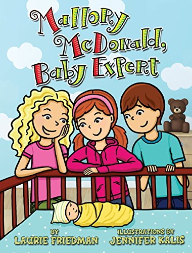 #22 Mallory McDonald, Baby Expert by [Friedman, Laurie]