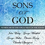 Sons of God: Words from the Great Men of the Faith | Charles Finney,Charles Spurgeon,John Wesley,George Muller,George Whitefield