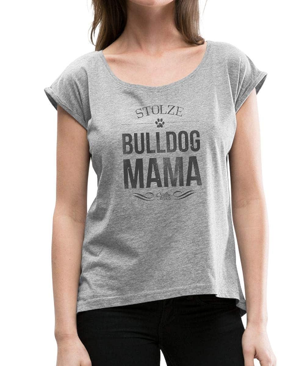 Stolze Bully Mama Bulldogge Frauen T-Shirt mit gerollten Ärmeln von Spreadshirt®