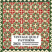 Image for Vintage Quilt Patterns 2021: 16 Month Calendar: Beautiful Images From 19th & 20th Century: Great Book Gift For Knitting Lovers, Knitters, Crocheters, Sewers & Crafters