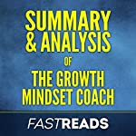 Summary & Analysis of the Growth Mindset Coach | FastReads
