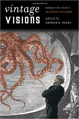 Amazoncom Vintage Visions Essays On Early Science Fiction  Amazoncom Vintage Visions Essays On Early Science Fiction Early  Classics Of Science Fiction  Arthur B Evans Books