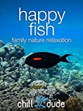 Happy Fish Family Nature Relaxation