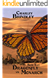 Dragonfly vs Monarch: Book Two
