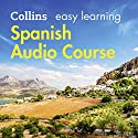 Spanish Easy Learning Complete Course: Language Learning the Easy Way with Collins: Collins Easy Learning Audio Course Audiobook by Carmen García del Rio, Ronan Fitzsimons, Rosi McNab Narrated by  Collins