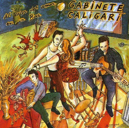 Gabinete Caligari - Al Calor Del Amor En Un Bar By Gabinete Caligari - Zortam Music