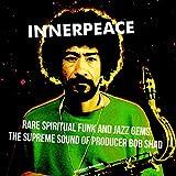 Inner Peace: Rare Spiritual Funk & Jazz Gems