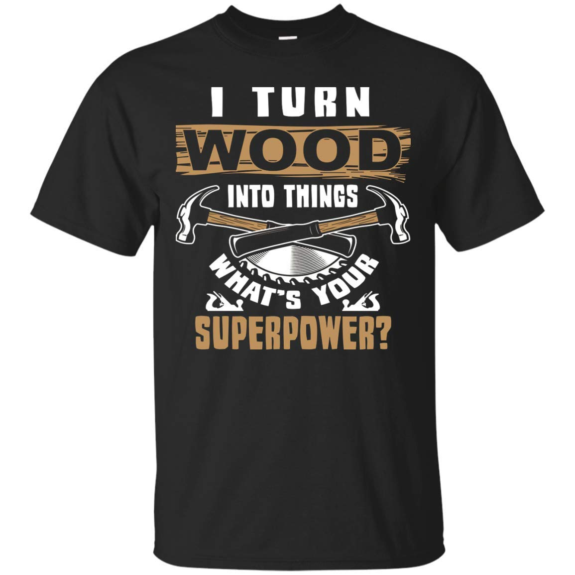 iSovo Carpenter Unisex T-Shirt I Turn Wood Into Things 1 Labor Day Gift Jobs