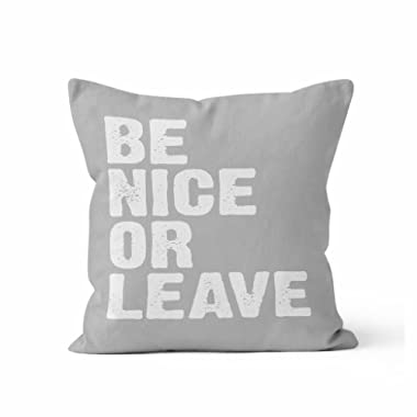 Be Nice or Leave Decorative Throw Pillow (16 x16  with Insert, Grey)