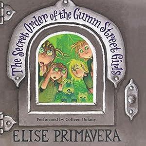 The Secret Order of the Gumm Street Girls Audiobook