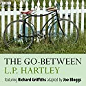 The Go-Between Radio/TV Program by L. P. Hartley Narrated by Harriet Walter, Richard Griffiths, Lydia Leonard