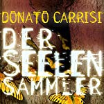 Der Seelensammler | Donato Carrisi