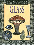 Connoisseur's Guide to Antique Glass, Ronald Pearsall, 1577171535