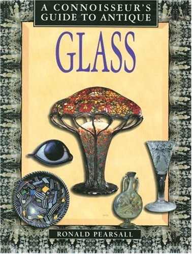 Connoisseur's Guide to Antique Glass (A Connoisseur's Guide to)