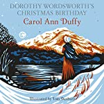 Dorothy Wordsworth's Christmas Birthday | Carol Ann Duffy