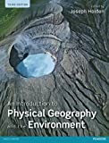 Introduction to Physical Geography and the Environment, Joseph Holden, 0273740695