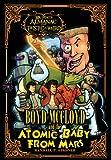 Boyd Mccloyd and the Atomic Baby from Mars, Randall Girdner, 1490920536