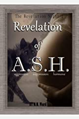 Revelation of A.S.H.: aggression suppression hormone (The Revelation Night Book 1) Kindle Edition