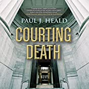 Courting Death: The Clarkeston Chronicles, Book 3 | Paul J. Heald