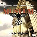 Museum [Spanish Edition] Audiobook by Jorge Magano Narrated by Carlos Diblasi