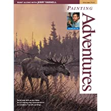 5: Paint Along with Jerry Yarnell Volume Five - Painting Adventures