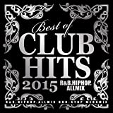 Best Of Club Hits 2015: R&B Hip-Hop All Mix for sale  Delivered anywhere in USA