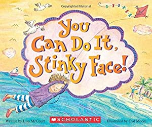 You Can Do It, Stinky Face!: A Stinky Face Book