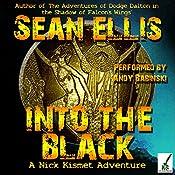 Into the Black: A Nick Kismet Adventure | Sean Ellis