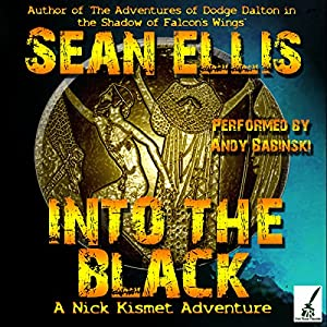 Into the Black: A Nick Kismet Adventure Audiobook