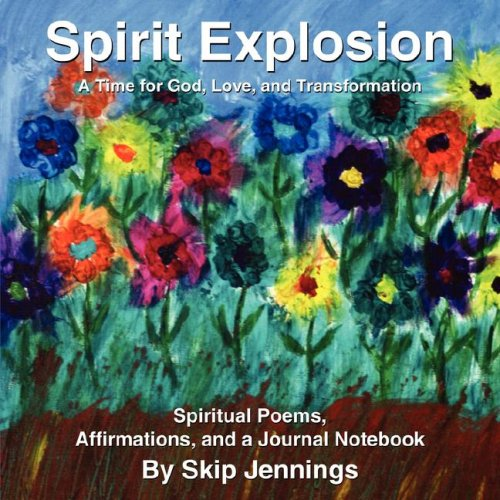 Download Spirit Explosion: A Time for GOD, Love, and Transformation PDF