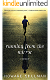Running from the Mirror: A Memoir