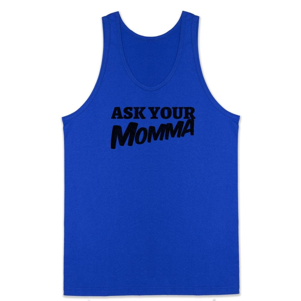 Ask Your Momma Mothers Day Mens Tank Top